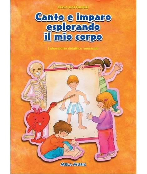 CANTO E IMPARO ESPLORANDO IL MIO CORPO - libro + cd