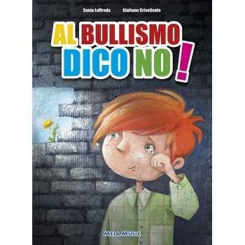 AL BULLISMO DICO NO - libro + cd