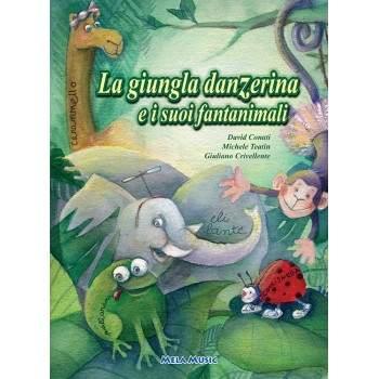 LA GIUNGLA DANZERINA E I SUOI FANTANIMALI - libro + cd