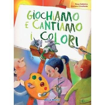 GIOCHIAMO E CANTIAMO I COLORI - libro + cd