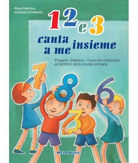 1 2 E 3 CANTA INSIEME A ME - libro + cd