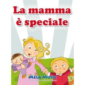LA MAMMA È SPECIALE - PDF + Mp3